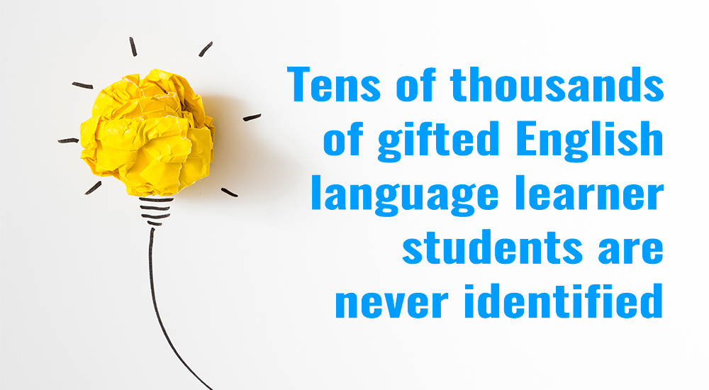 Tens of thousands of gifted English language learners are never identified
